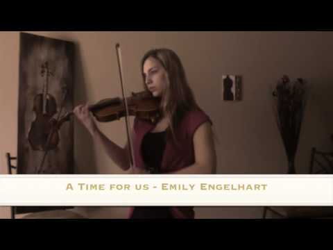 A Time For Us - (Violin/Piano Cover, Emily Engelhart)