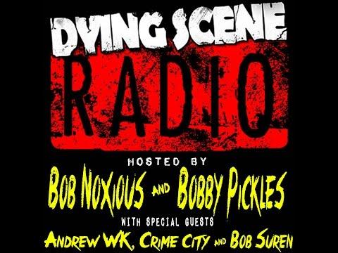 003 - Andrew WK, Crime City, Bob Suren | Dying Scene Radio