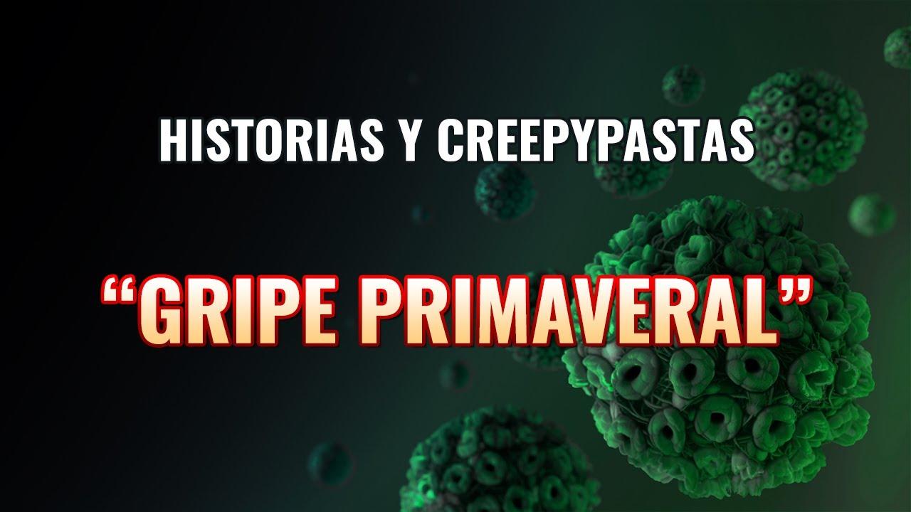 """Historias y Creepypastas: """"Gripe Primaveral"""""""