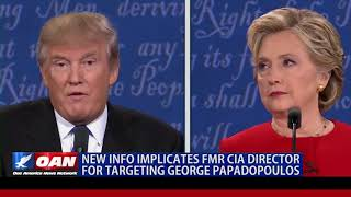 New info implicates former CIA director for targeting George Papadopoulos