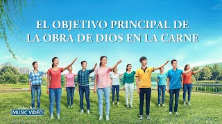 Música cristiana | El objetivo principal de la obra de Dios en la carne【MV】