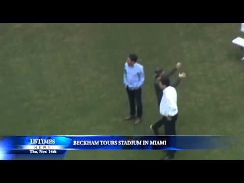 Beckham Tours Stadium In Miami