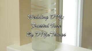 Wedding DIY: Frosted Vase