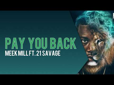 Meek Mill - Pay You Back (Lyrics) ft. 21 Savage