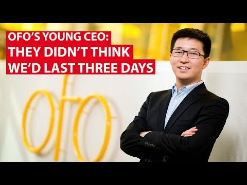 Ofo's Young CEO: They Didn't Think We'd Last 3 days