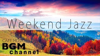 Weekend Jazz - Relaxing Jazz Hiphop & Smooth Jazz Music - Cafe Music For Work, Study, Relax
