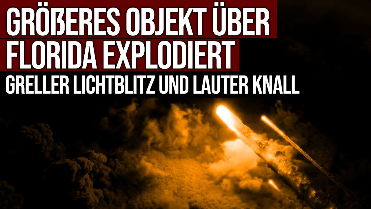 Größeres Objekt über Florida explodiert - Greller Lichtblitz und lauter Knall