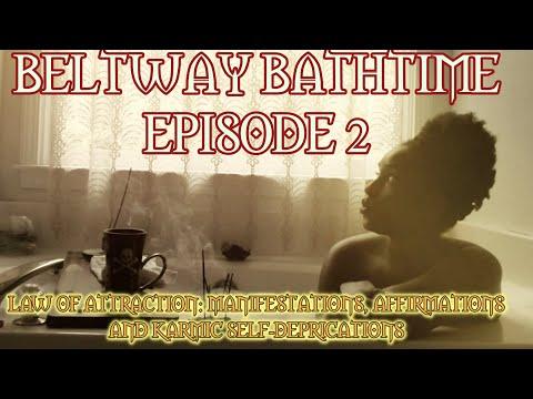 BELTWAY BATHTIME EP. 2 | 🚫 SELF-DEPRECATION 🚫 | Law of Attraction & Manifestations & Affirmations