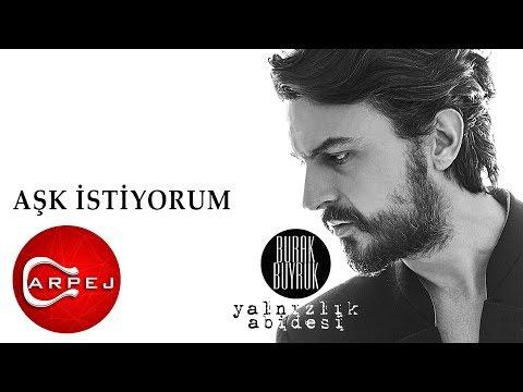Burak Buyruk - Aşk İstiyorum (Official Audio)