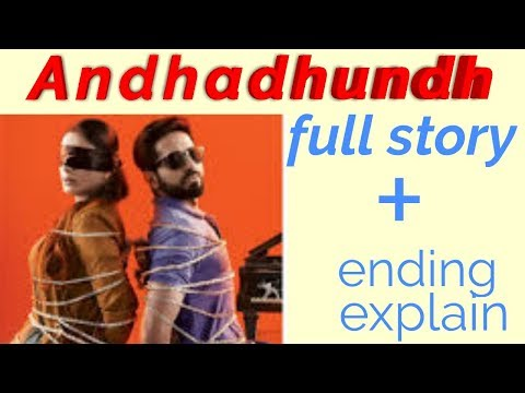Andhadhun Story Full Story Explained In Hindi And Ending Explained