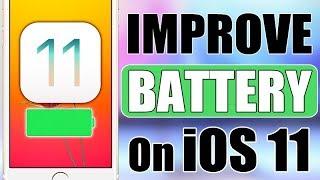 Improve ios 11 battery life !
