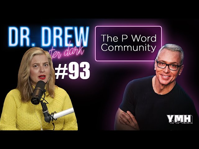 Ep. 93 P Word Community w/ Christina P | Dr. Drew After Dark