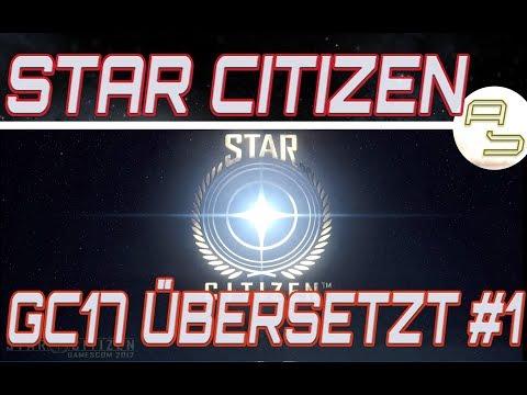 [Übersetzt&Moderiert] Star Citizen GamesCom Demo 2017 Teil 1