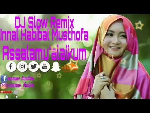 DJ Sholawat Slow On The Mix_Innal Habibal Musthofa  Emang Mantul Bikin Adem Di Hati