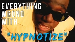 "Everything Wrong With The Notorious B.I.G. - ""Hypnotize"""