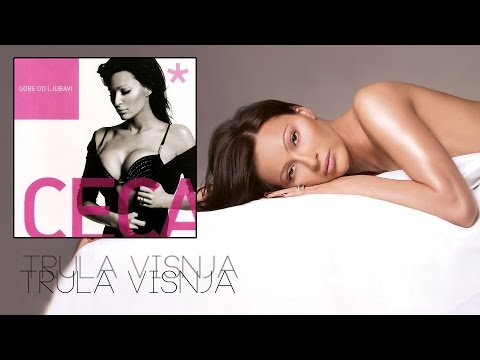 Ceca - Trula visnja - (Audio 2004) HD