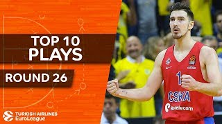 Top 10 Plays  - Turkish Airlines EuroLeague Regular Season Round 26