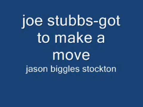joe stubbs-got to make a move