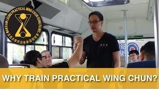 Why train Practical Wing Chun ? - Unrehearsed Cut