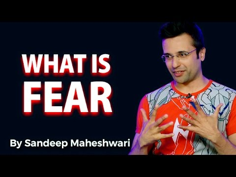 What is Fear? By Sandeep Maheshwari I Hindi