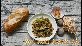 FOOD #29   Cách làm món ỐC MỠ XÀO SẢ thơm ngon, hấp dẫn