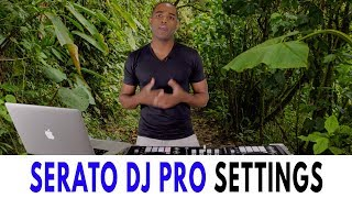 Serato DJ Pro | Best Settings Guide 2019