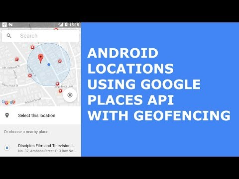 ANDROID LOCATION USING GOOGLE PLACES API WITH GEOFENCING
