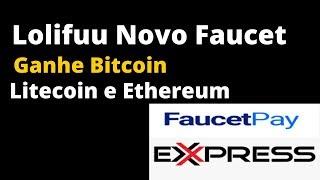 Lolifuu Novo Faucet pra Ganhar BTC , LTC ou Ethereum Via FaucetPay e ExpressCrypto