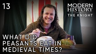 13 What did peasants eat in medieval times?