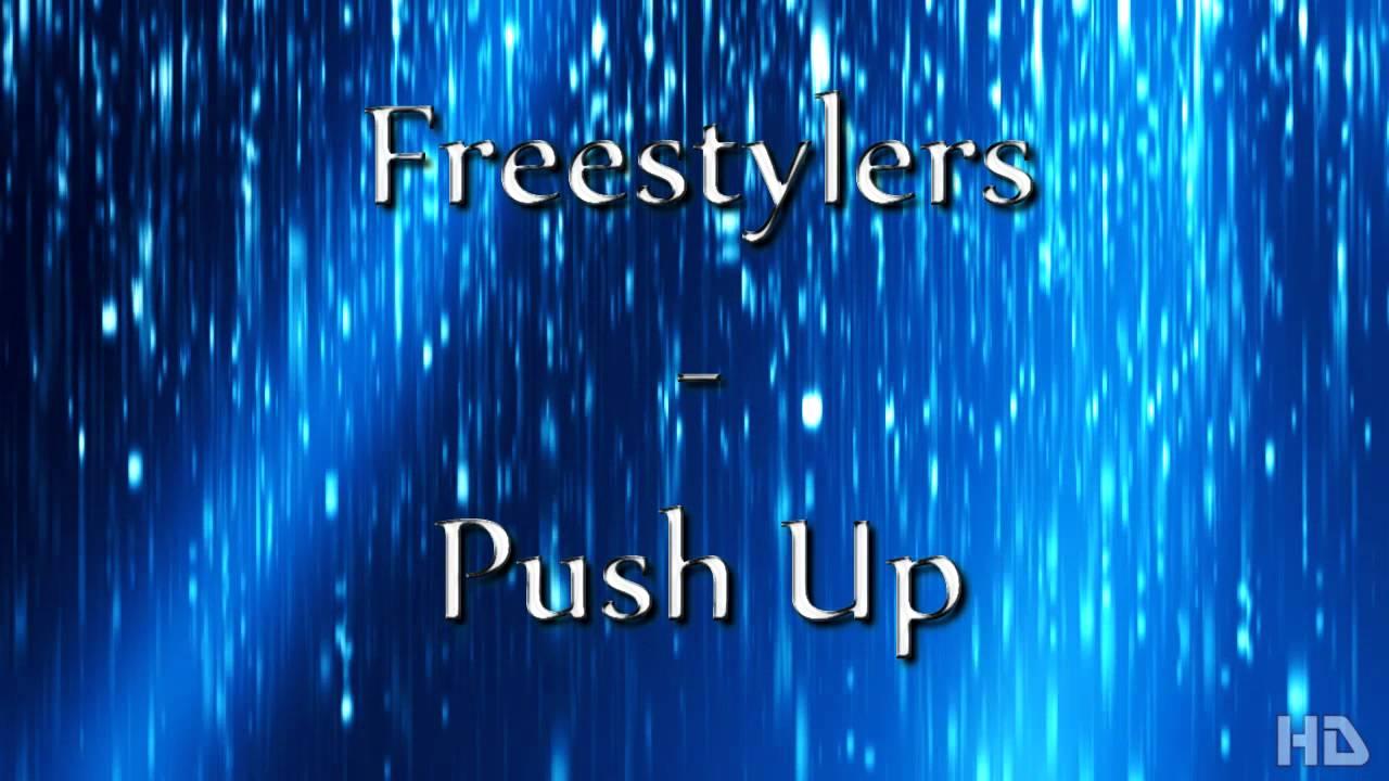 Freestylers – Push Up Lyrics | Genius Lyrics