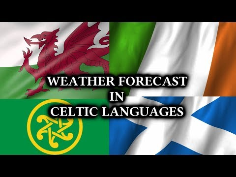 Weather Forecast in 3 Celtic Languages
