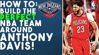 How To Build The Perfect NBA Team Around Anthony Davis