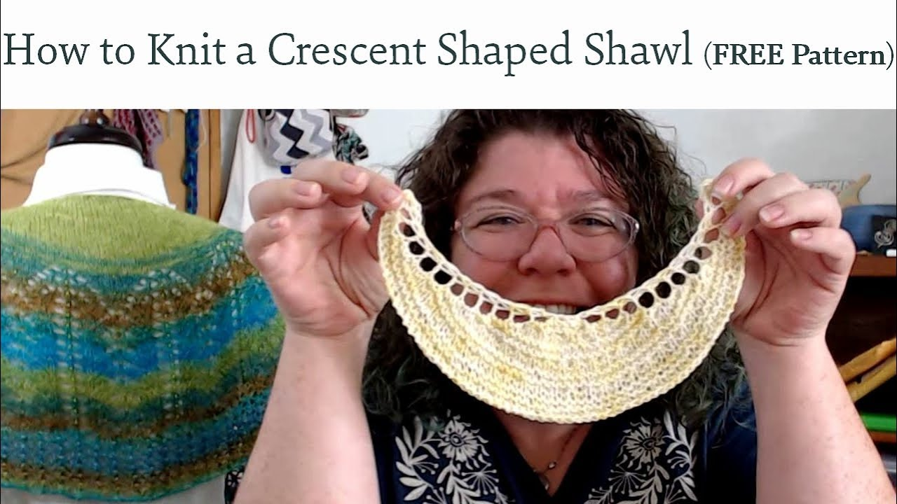 How to Knit an Easy Crescent Shaped Shawl (FREE pattern) - YouTube