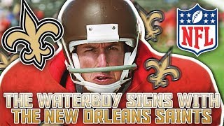 """THE WATERBOY"" SIGNS W/ THE NEW ORLEANS SAINTS! BOBBY BUECHER"