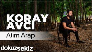 Koray Avcı - Atım Arap ( Audio)