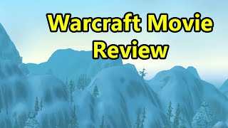 My Warcraft Movie Thoughts/Review (Spoiler Free)