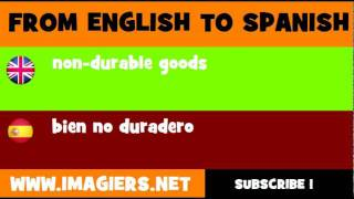 FROM ENGLISH TO SPANISH = non durable goods