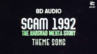 Scam 1992 BGM (8D Audio) | Scam 1992 Intro Theme BGM - The Harshad Mehta Story | Wild Rex