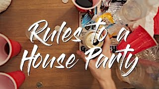 RULES TO A HOUSE PARTY