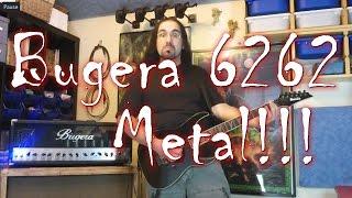 Bugera 6262 - Metal!!!