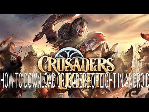 HOW TO DOWNLOAD CRUSADERS OF LIGHT IN ANDROID.