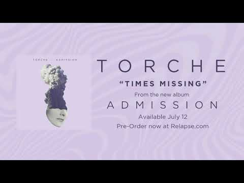"""TORCHE - New Song """"Times Missing"""""""