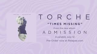 TORCHE - Times Missing (Official Audio)