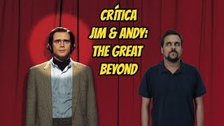 Crítica: Jim & Andy: The Great Beyond