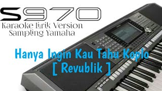 Hanya Ingin Kau Tahu Koplo [ Karaoke Sampling Yamaha Psr S970 ]