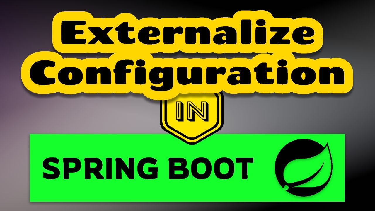 Externalize Configuration in Spring Boot