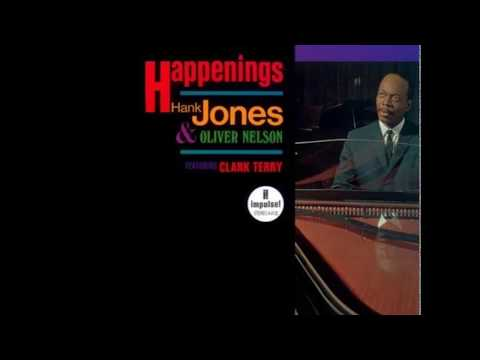 Hank Jones & Oliver Nelson Featuring Clark Terry - Happenings (1966) (Full Album)