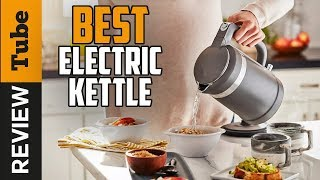 ✅Electric Kettle: Best Electric Kettle 2019 (Buying Guide)