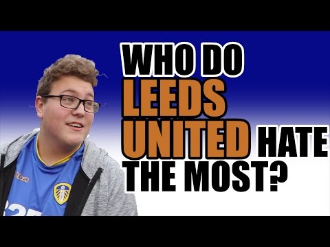 Leeds United Fans On Most Hated Figure In Football