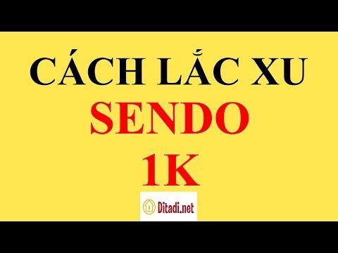 [Hướng dẫn] Cách lắc xu Sendo đón ngay bão sale 1K - Ditadi.net